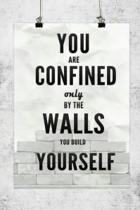Walls you build